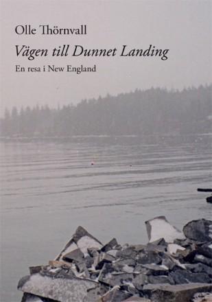 Vägen till Dunnet Landing : en resa i New England av Olle Thörnvall