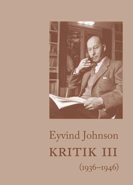 Kritik III (1936–1946) av Eyvind Johnson