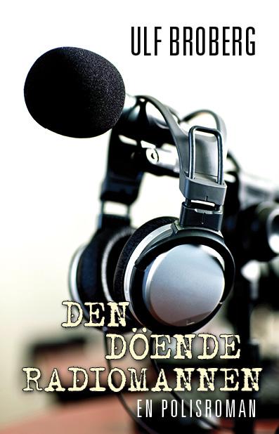 Den döende radiomannen av Ulf Broberg