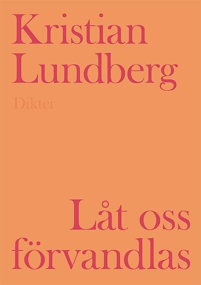Låt oss förvandlas av Kristian Lundberg